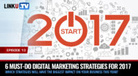 6 Must-Do Digital Marketing Strategies for 2017