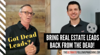 Bring Real Estate Leads Back from the Dead!