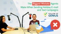 [Follow Up Genius]             The Biggest Mistake Agents Make When Sending Holiday           E-mail and Text Campaigns